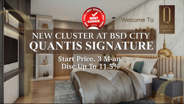 New Cluster Quantis Signature BSD City - Start Price. 3 M-an. Disc Up To 11.5%