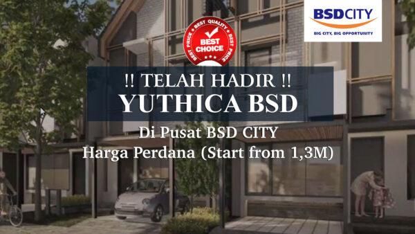 Telah Hadir New Cluster YUTHICA Rumah TERBARU dari BSD City